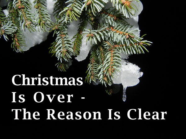 Christmas Is Over.Christmas Is Over The Reason Is Clear Thegospel News